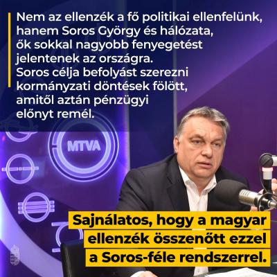 Nem az ellenzék a fő politikai ellenfelünk, hanem Soros György és hálózata, ők sokka…