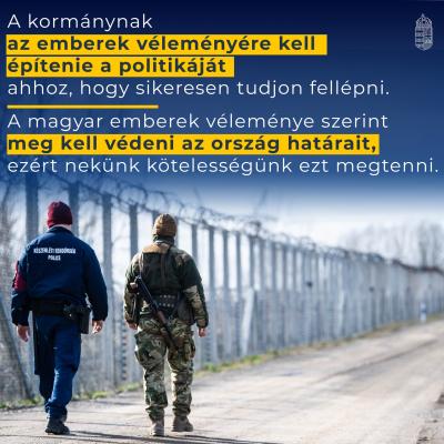 A magyar emberek szerint meg kell védeni az ország határait, ezért nekünk kötelesség…