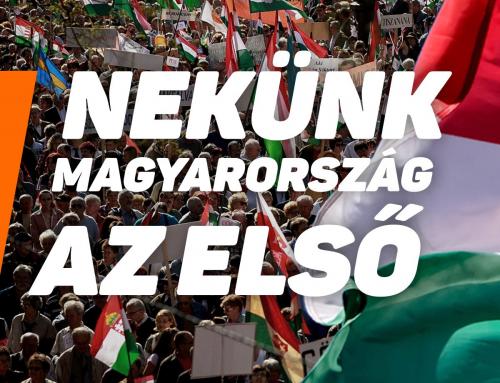 Nekünk Magyarország és a magyar családok biztonsága az első.